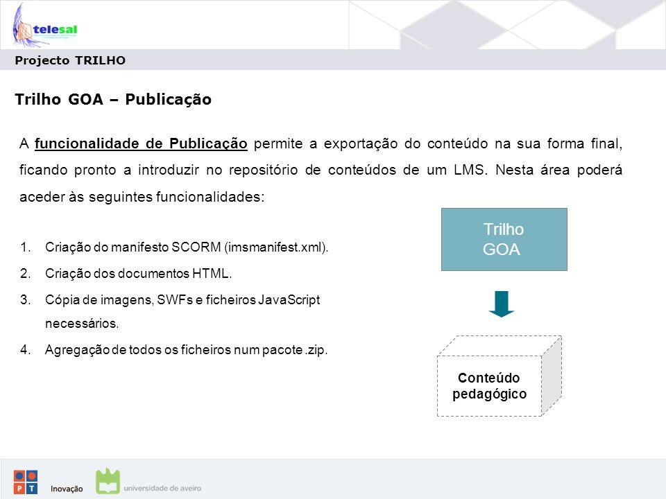 Projecto TRILHO Trilho GOA – Publicação 1.Criação do manifesto SCORM (imsmanifest.xml).