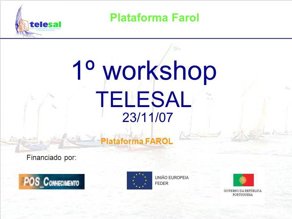 Plataforma Farol A plataforma Farol é uma infraestrutura de testes para novos equipamentos, serviços ou aplicações, vocacionada para as redes de próxima geração públicas e aberta aos parceiros TELESAL e a outras empresas mediante acordo.