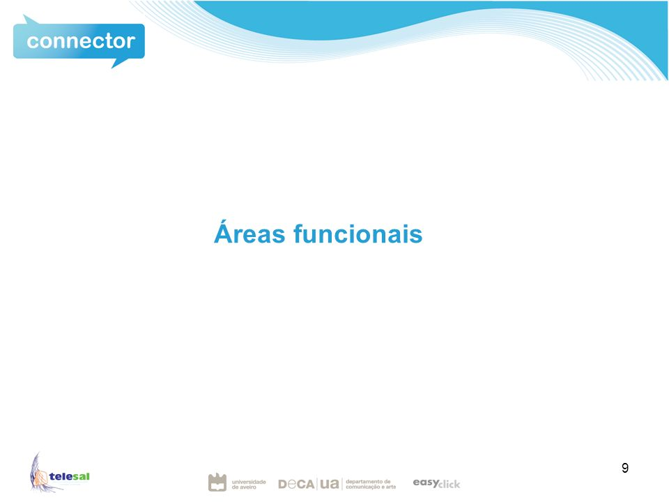 Área de mapas Visualizar a localização de utilizadores; Visualização e partilha de conteúdos multimédia e trajectos.