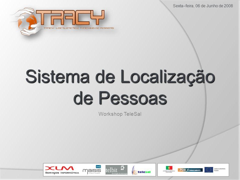 Sistema de Localização de Pessoas Sexta–feira, 06 de Junho de 2008 Workshop TeleSal
