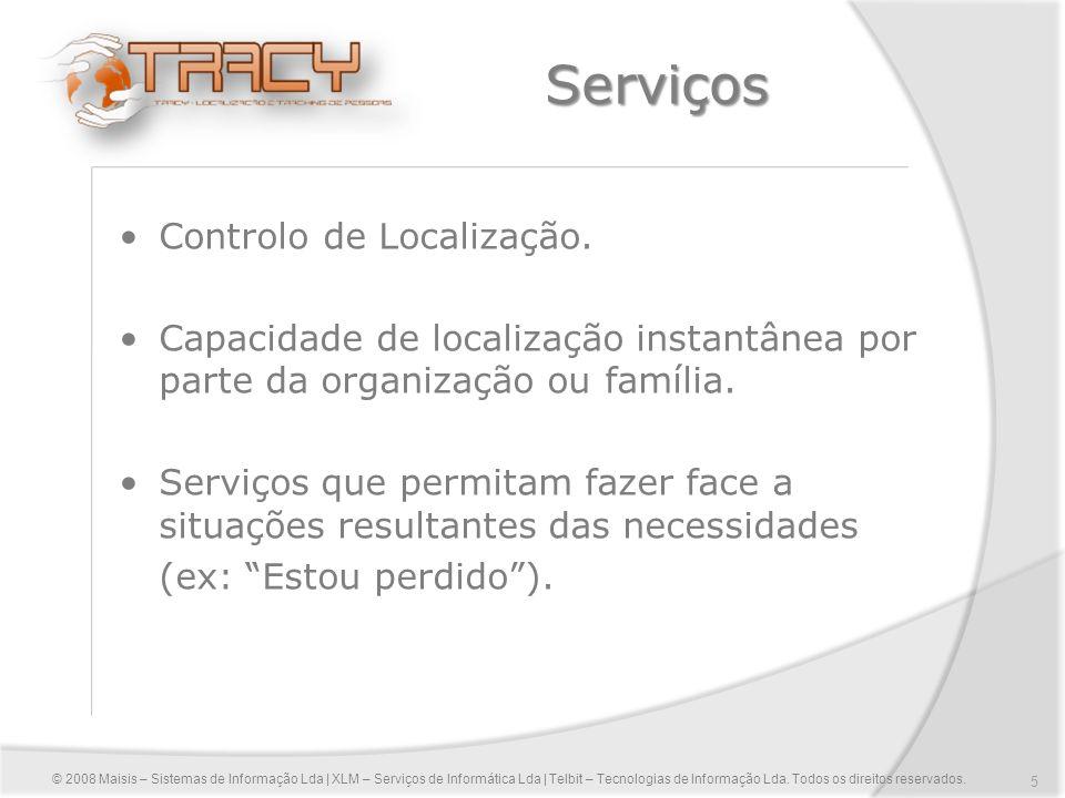 5 Serviços Controlo de Localização. Capacidade de localização instantânea por parte da organização ou família. Serviços que permitam fazer face a situ