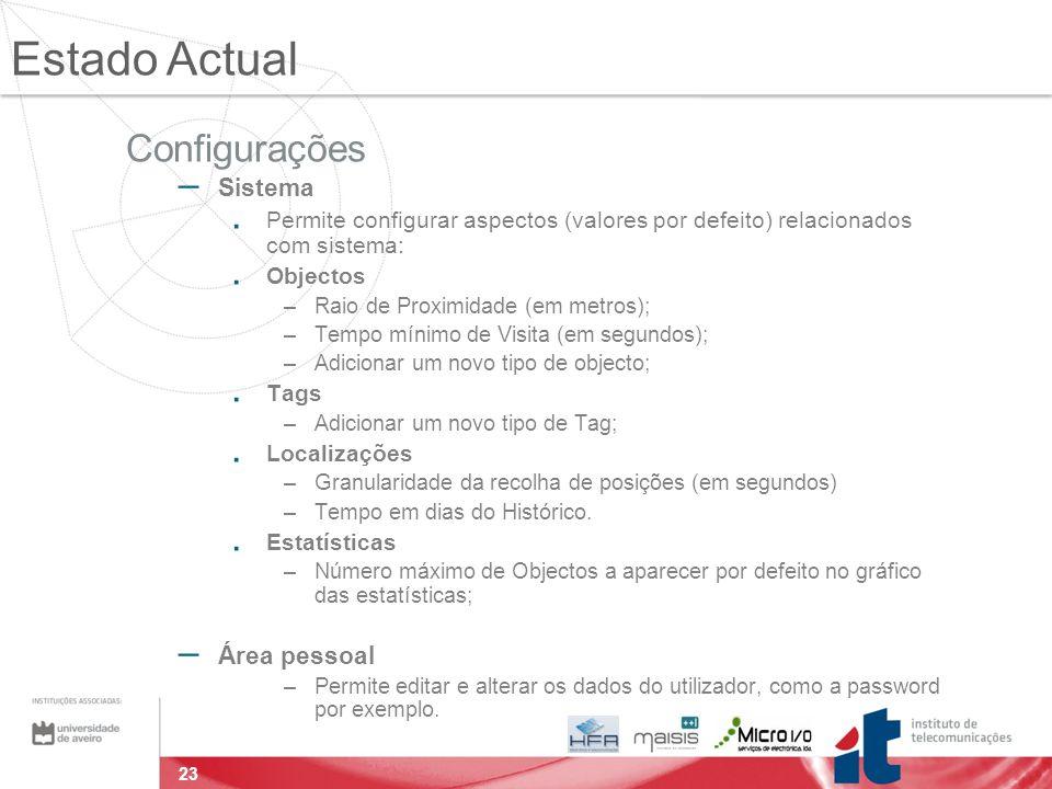 23 Configurações – Sistema. Permite configurar aspectos (valores por defeito) relacionados com sistema:. Objectos –Raio de Proximidade (em metros); –T