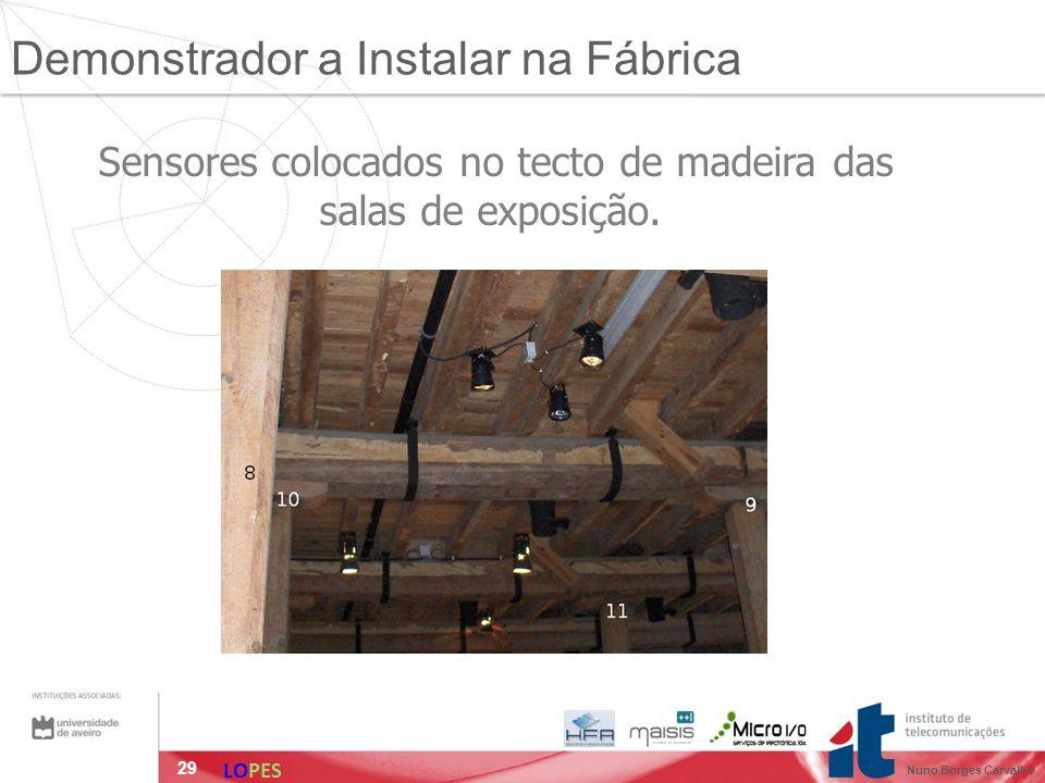 29 Sensores colocados no tecto de madeira das salas de exposição. Demonstrador a Instalar na Fábrica LOPES Nuno Borges Carvalho