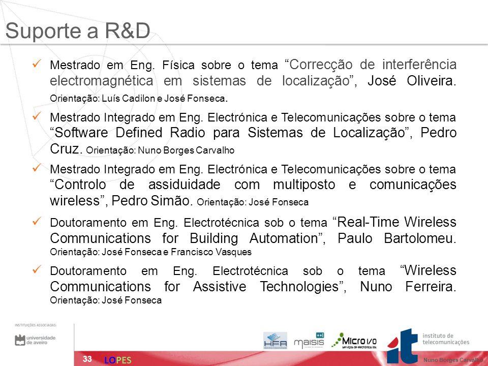 33 Suporte a R&D Mestrado em Eng. Física sobre o temaCorrecção de interferência electromagnética em sistemas de localização, José Oliveira. Orientação