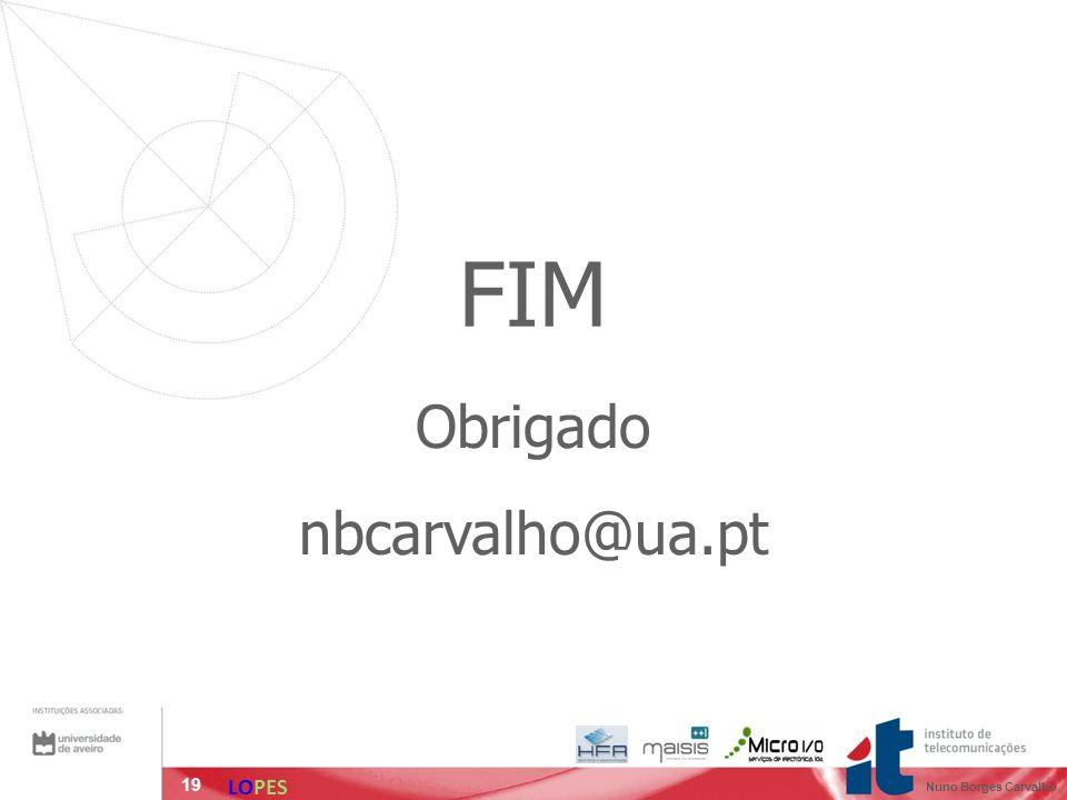 19 FIM Obrigado nbcarvalho@ua.pt LOPES Nuno Borges Carvalho