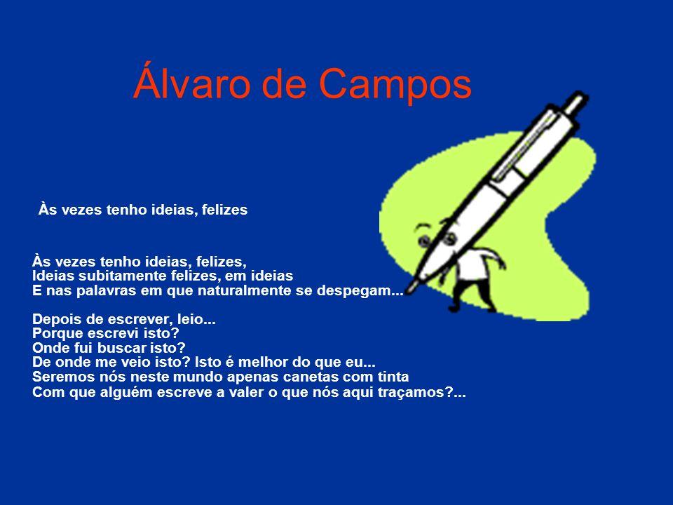 Ricardo Reis Prefiro rosas, meu amor, à pátria, E antes magnólias amo Que a glória e a virtude.