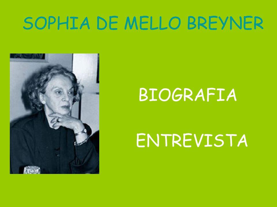 BIOGRAFIA SOPHIA DE MELLO BREYNER ENTREVISTA