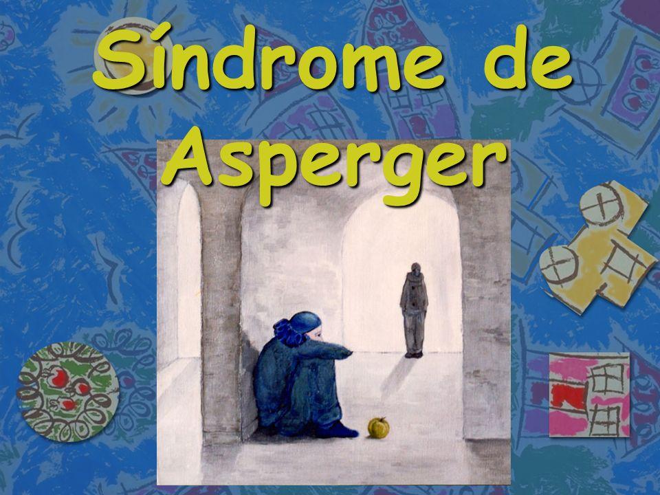Origem Esta designação foi utilizada, pela primeira vez, no ano de 1981, em homenagem ao pediatra Hans Asperger que identificou vários casos de psicopatia autística infantil.