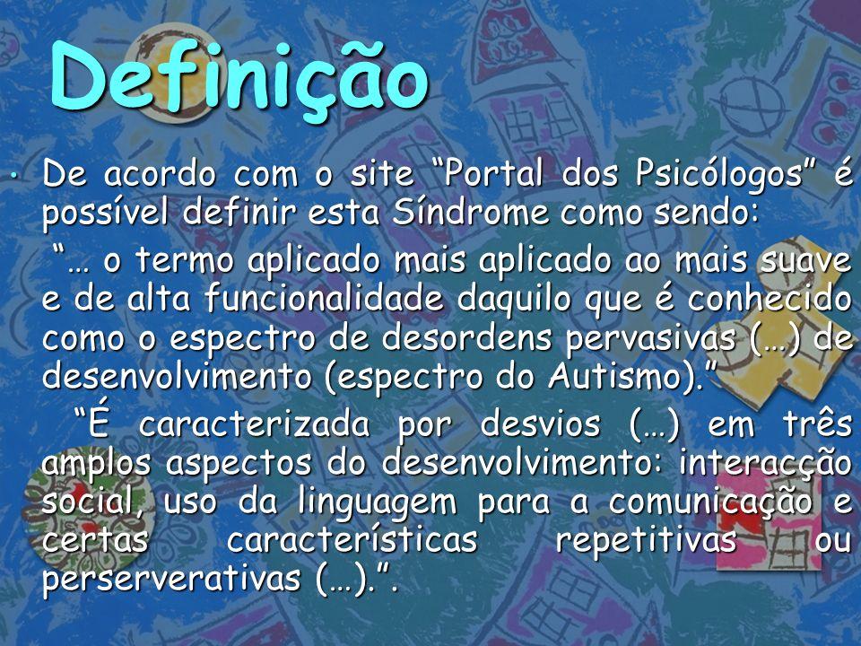 Definição De acordo com o site Portal dos Psicólogos é possível definir esta Síndrome como sendo: De acordo com o site Portal dos Psicólogos é possíve