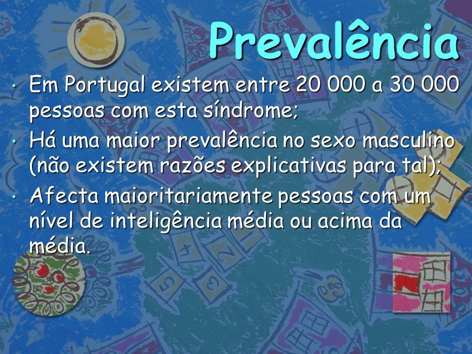 Prevalência Prevalência Em Portugal existem entre 20 000 a 30 000 pessoas com esta síndrome; Em Portugal existem entre 20 000 a 30 000 pessoas com est