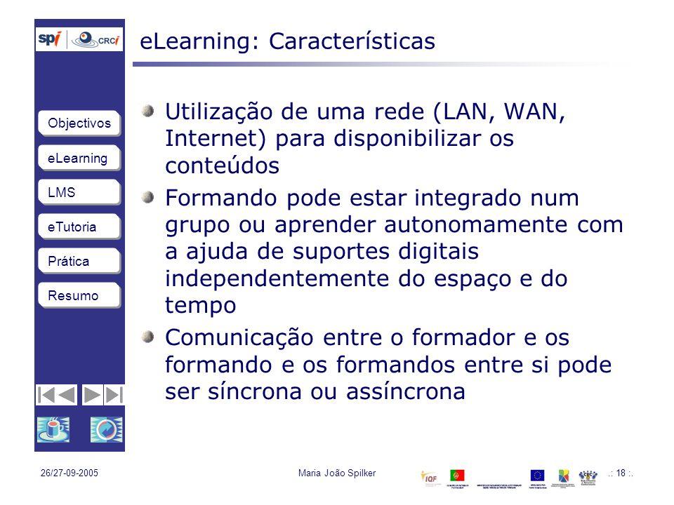 eLearning LMS eTutoria Objectivos Resumo Prática 26/27-09-2005Maria João Spilker.: 18 :.