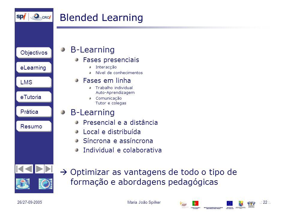 eLearning LMS eTutoria Objectivos Resumo Prática 26/27-09-2005Maria João Spilker.: 22 :.