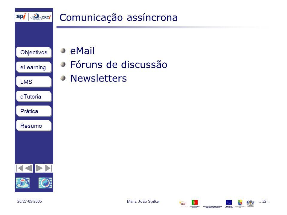 eLearning LMS eTutoria Objectivos Resumo Prática 26/27-09-2005Maria João Spilker.: 32 :.
