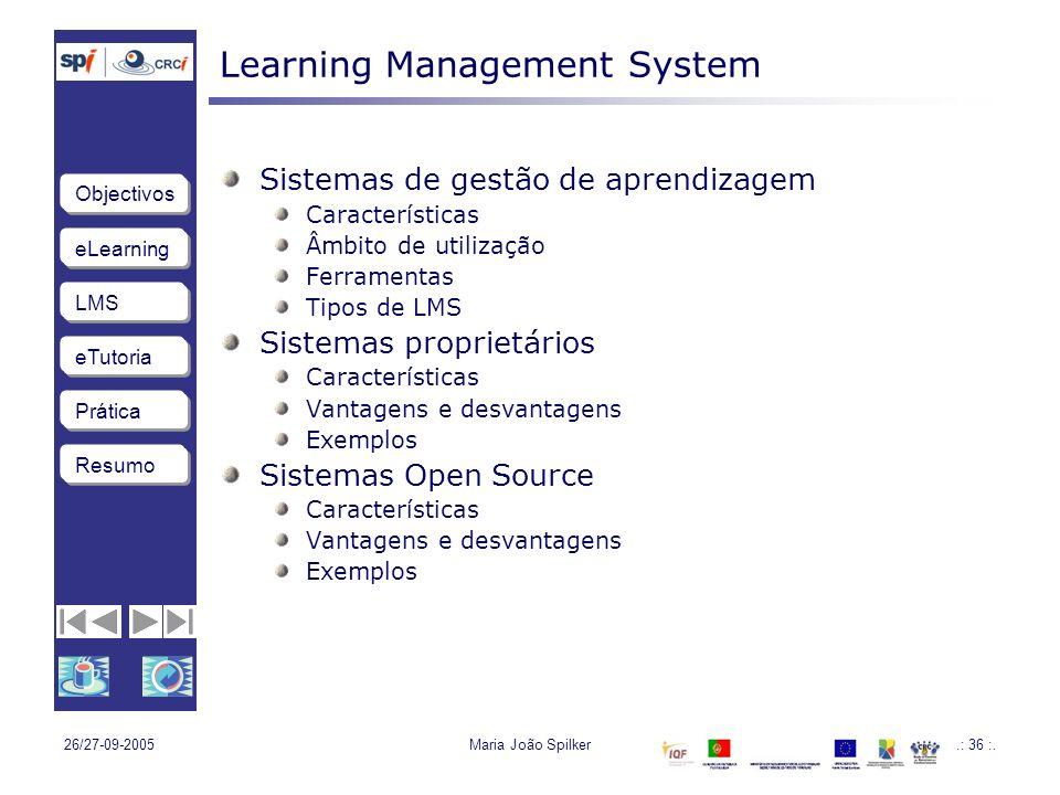 LMS eTutoria Objectivos Resumo Prática 26/27-09-2005Maria João Spilker.: 36 :.