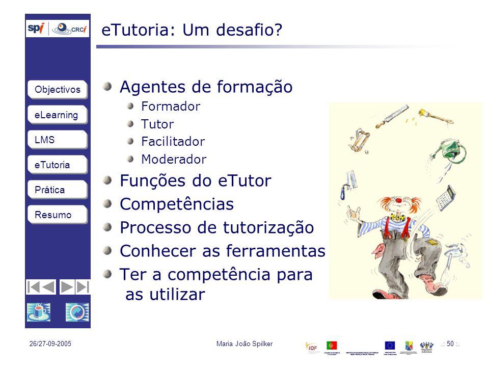LMS eTutoria Objectivos Resumo Prática 26/27-09-2005Maria João Spilker.: 50 :.