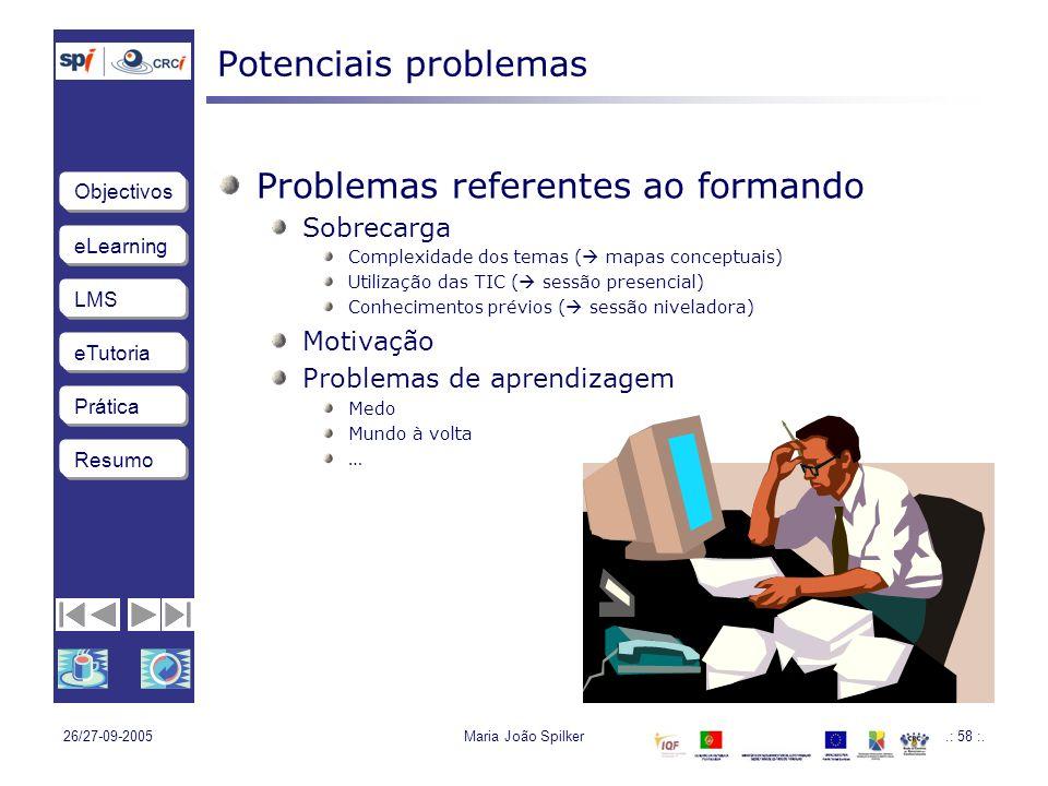 eLearning LMS eTutoria Objectivos Resumo Prática 26/27-09-2005Maria João Spilker.: 58 :.