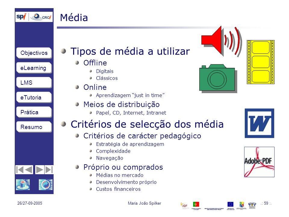 eLearning LMS eTutoria Objectivos Resumo Prática 26/27-09-2005Maria João Spilker.: 59 :.