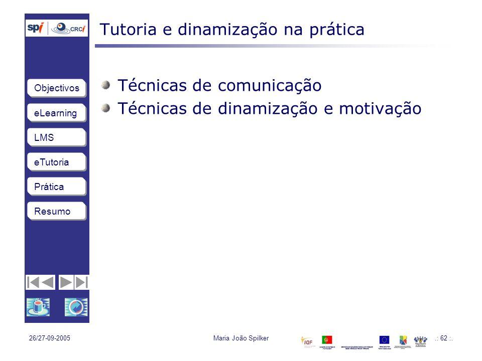 LMS eTutoria Objectivos Resumo Prática 26/27-09-2005Maria João Spilker.: 62 :.