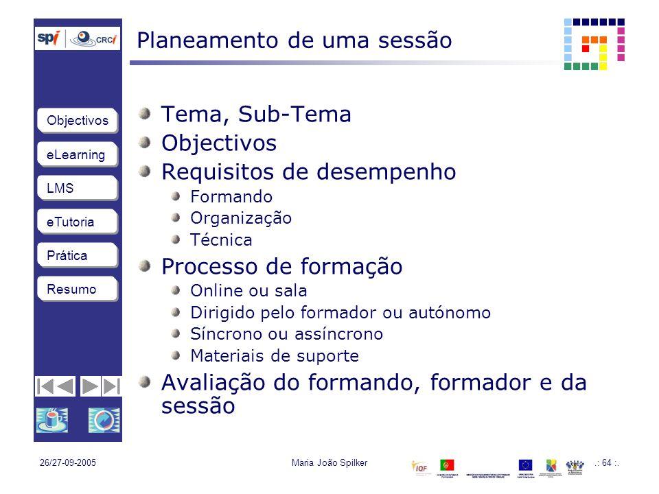 eLearning LMS eTutoria Objectivos Resumo Prática 26/27-09-2005Maria João Spilker.: 64 :.