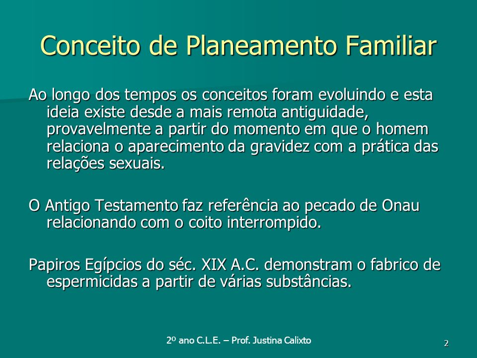 3 Conceito de Planeamento Familiar Durante Idade Média e Renascimento na Europa contracepção era condenada pela Igreja Católica.