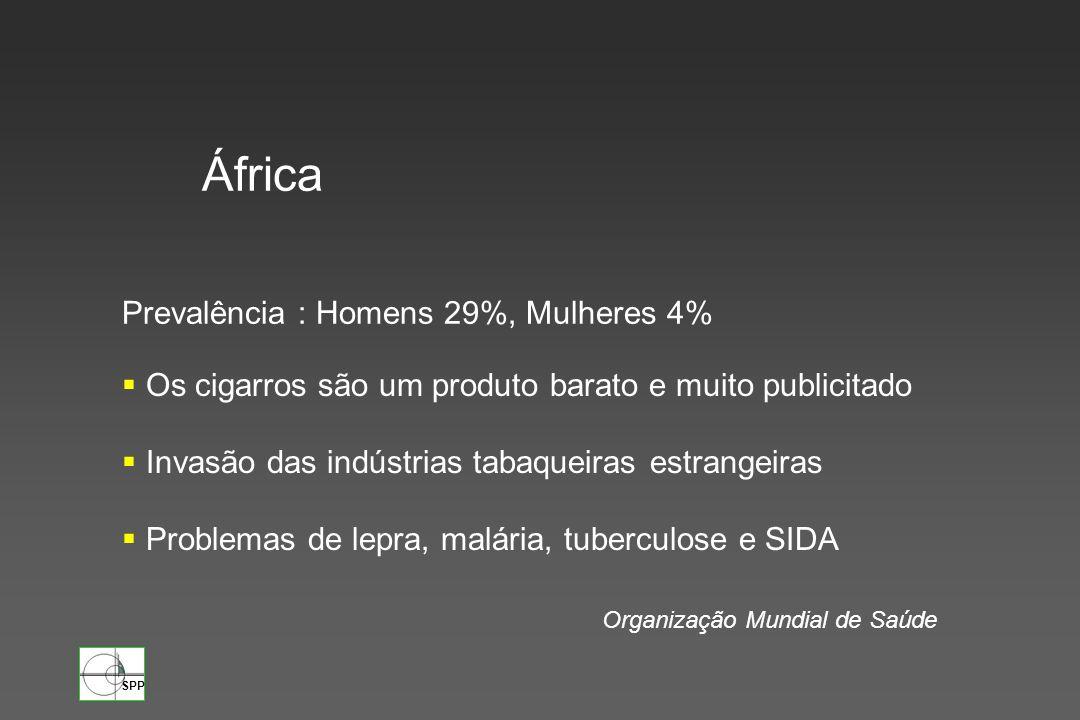 SPP África Os cigarros são um produto barato e muito publicitado Invasão das indústrias tabaqueiras estrangeiras Problemas de lepra, malária, tubercul