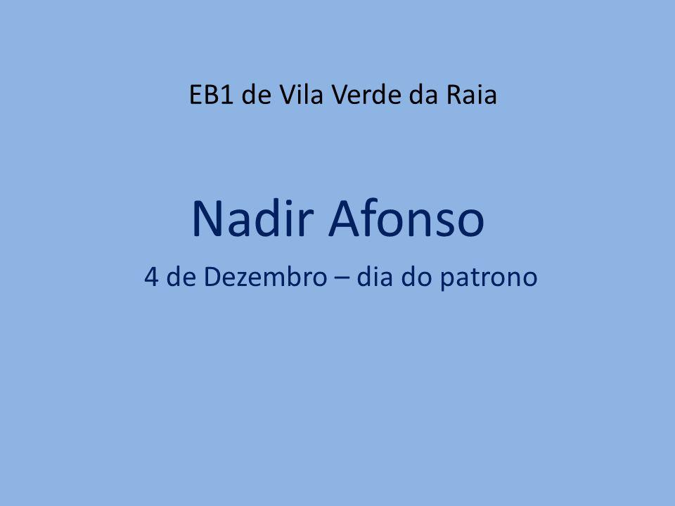 EB1 de Vila Verde da Raia Nadir Afonso 4 de Dezembro – dia do patrono