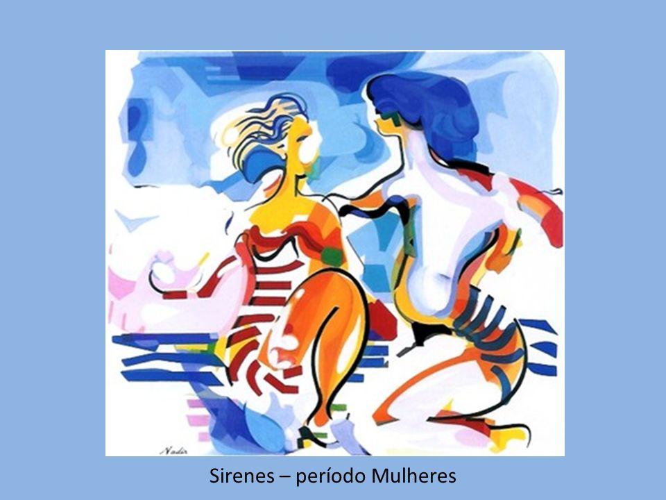 Sirenes – período Mulheres