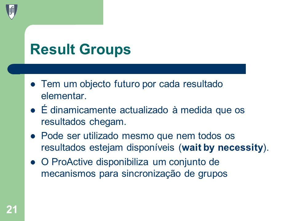 Result Groups Tem um objecto futuro por cada resultado elementar.