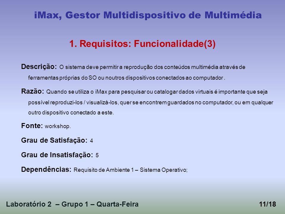Laboratório 2 – Grupo 1 – Quarta-Feira11/18 iMax, Gestor Multidispositivo de Multimédia 1. Requisitos: Funcionalidade(3) Descrição: O sistema deve per