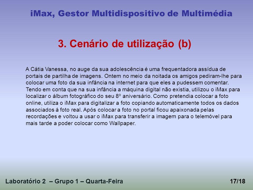 Laboratório 2 – Grupo 1 – Quarta-Feira iMax, Gestor Multidispositivo de Multimédia 3. Cenário de utilização (b) A Cátia Vanessa, no auge da sua adoles