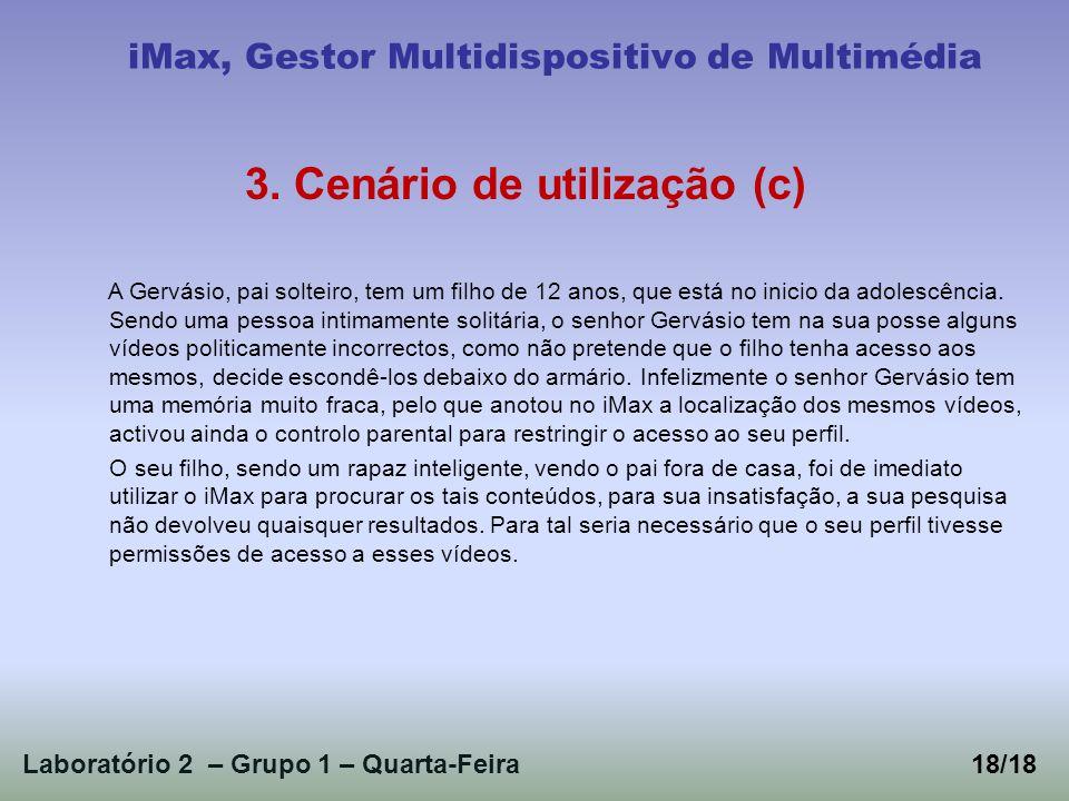 Laboratório 2 – Grupo 1 – Quarta-Feira18/18 iMax, Gestor Multidispositivo de Multimédia 3. Cenário de utilização (c) A Gervásio, pai solteiro, tem um