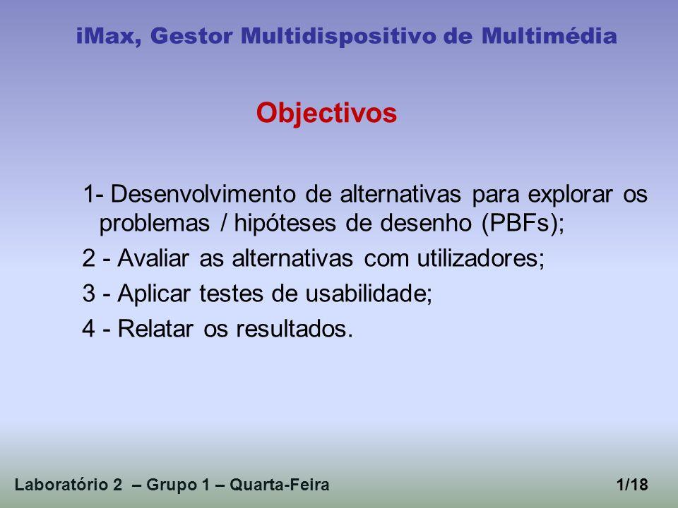 1- Desenvolvimento de alternativas para explorar os problemas / hipóteses de desenho (PBFs); 2 - Avaliar as alternativas com utilizadores; 3 - Aplicar testes de usabilidade; 4 - Relatar os resultados.