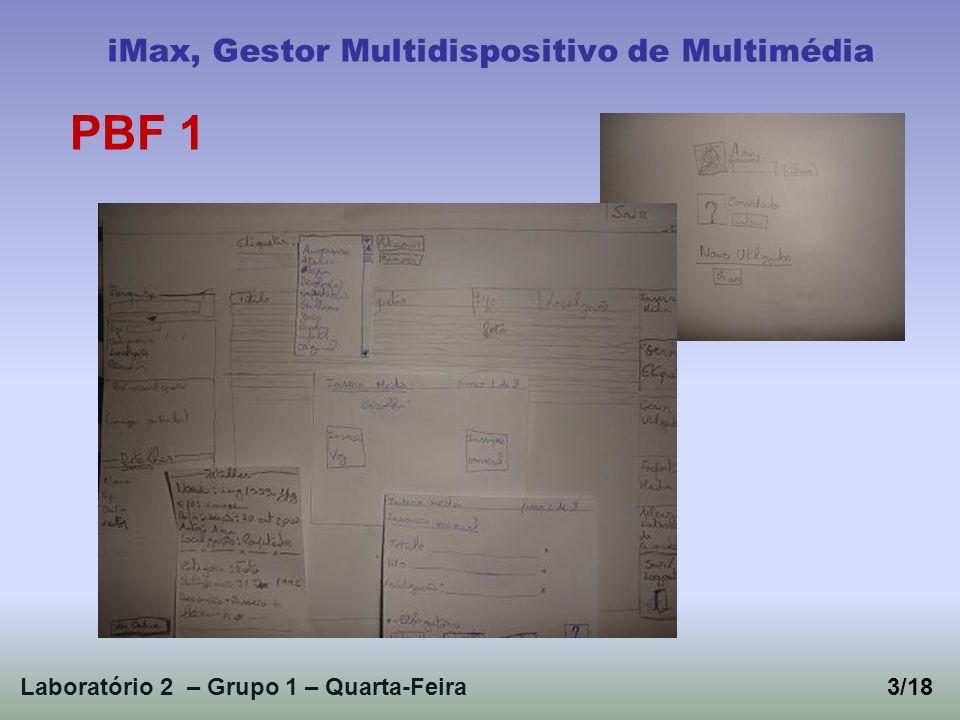 Laboratório 2 – Grupo 1 – Quarta-Feira3/18 iMax, Gestor Multidispositivo de Multimédia PBF 1