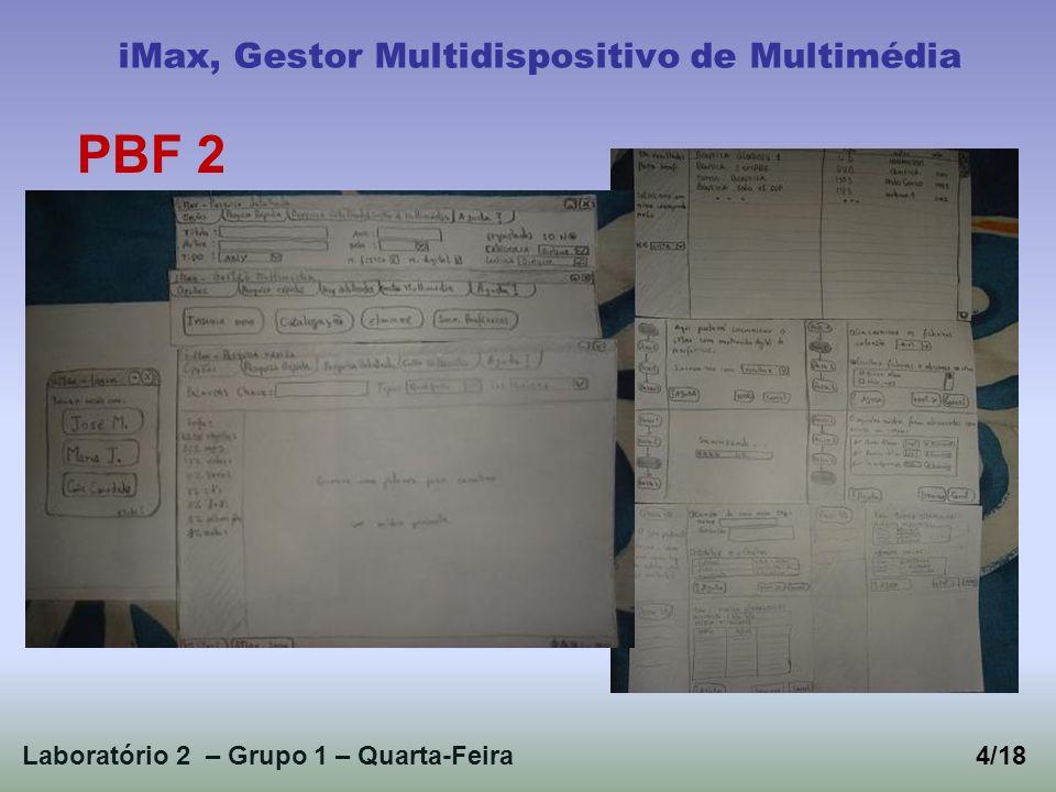 Laboratório 2 – Grupo 1 – Quarta-Feira4/18 iMax, Gestor Multidispositivo de Multimédia PBF 2