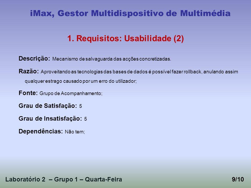Laboratório 2 – Grupo 1 – Quarta-Feira9/10 iMax, Gestor Multidispositivo de Multimédia 1.
