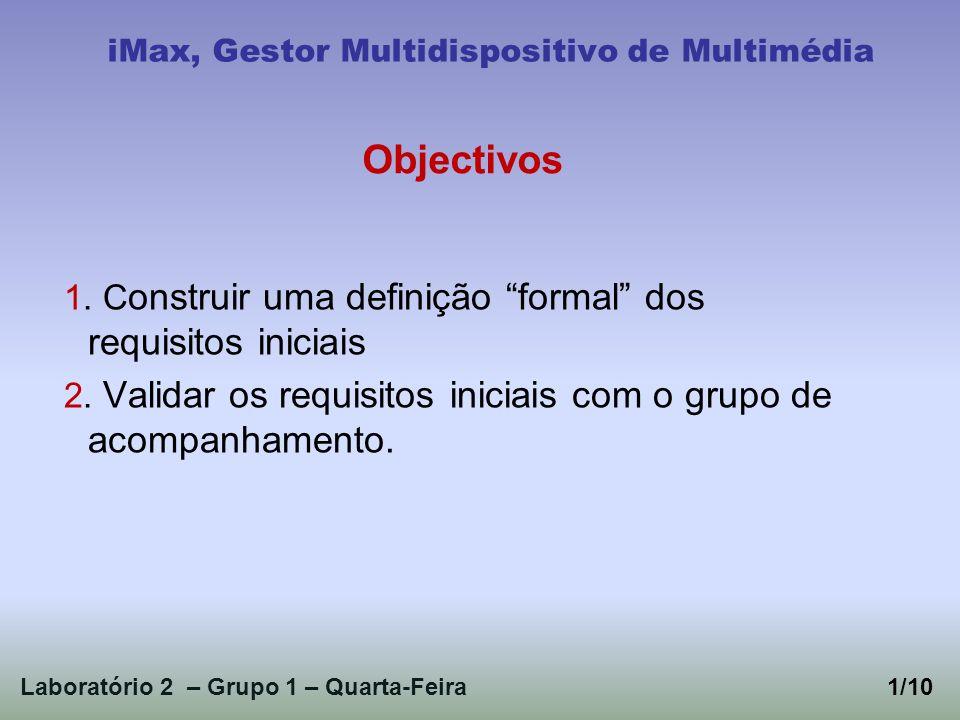 1. C onstruir uma definição formal dos requisitos iniciais 2.