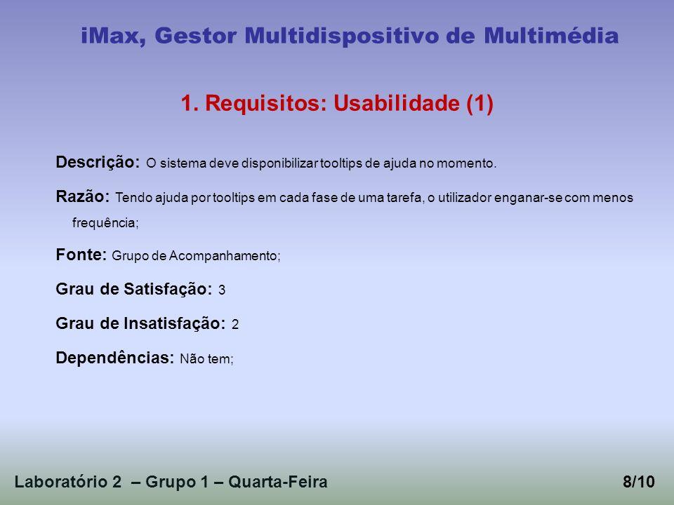 Laboratório 2 – Grupo 1 – Quarta-Feira8/10 iMax, Gestor Multidispositivo de Multimédia 1.