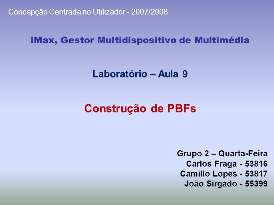 1- Desenvolver o primeiro protótipo funcional; 2 - Aplicar testes de usabilidade; 3 - Relatar resultados; Laboratório 2 – Grupo 1 – Quarta-Feira iMax, Gestor Multidispositivo de Multimédia Objectivos 1/11