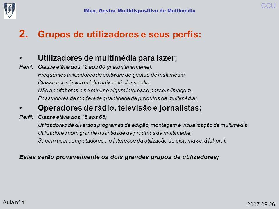 iMax, Gestor Multidispositivo de Multimédia Aula nº 1 2007.09.26 CCU 3.