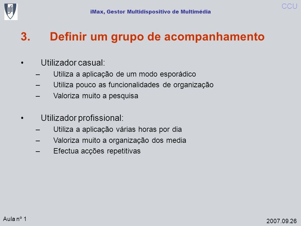 iMax, Gestor Multidispositivo de Multimédia Aula nº 1 2007.09.26 CCU Fim
