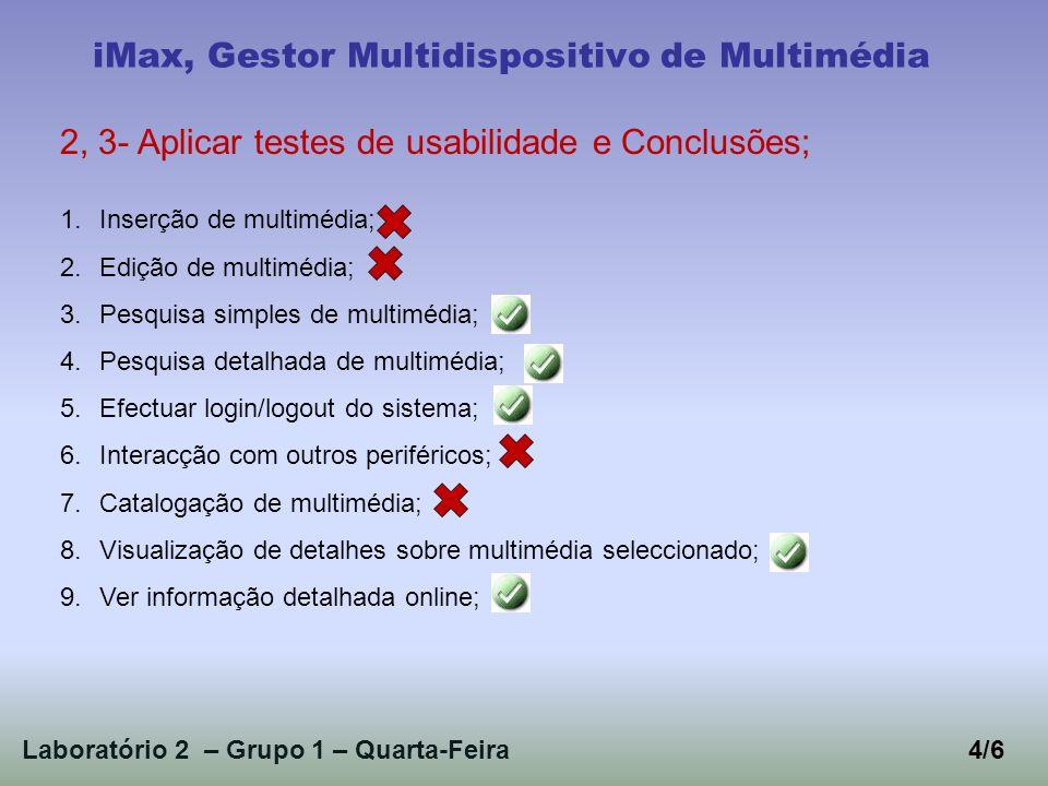 Laboratório 2 – Grupo 1 – Quarta-Feira4/6 iMax, Gestor Multidispositivo de Multimédia 2, 3- Aplicar testes de usabilidade e Conclusões; 1.Inserção de