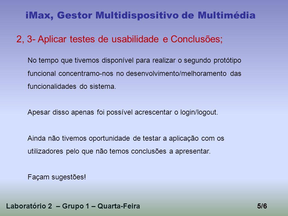 Laboratório 2 – Grupo 1 – Quarta-Feira6/6 iMax, Gestor Multidispositivo de Multimédia iBomNatal.