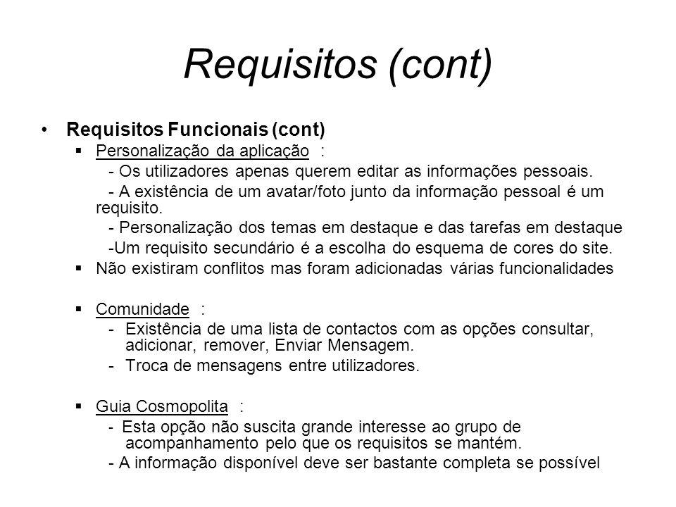 Requisitos (cont) Requisitos Funcionais (cont) Personalização da aplicação : - Os utilizadores apenas querem editar as informações pessoais.