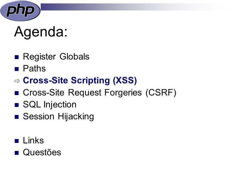 Cross-Site Scripting (XSS) Inserção de HTML/JavaScript numa página (através de variáveis não filtradas) Permite roubo de sessões, passwords, etc..
