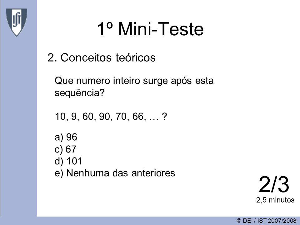 © DEI / IST 2007/2008 1º Mini-Teste 2.