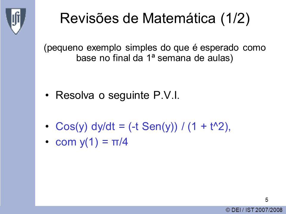 5 Revisões de Matemática (1/2) (pequeno exemplo simples do que é esperado como base no final da 1ª semana de aulas) Resolva o seguinte P.V.I.