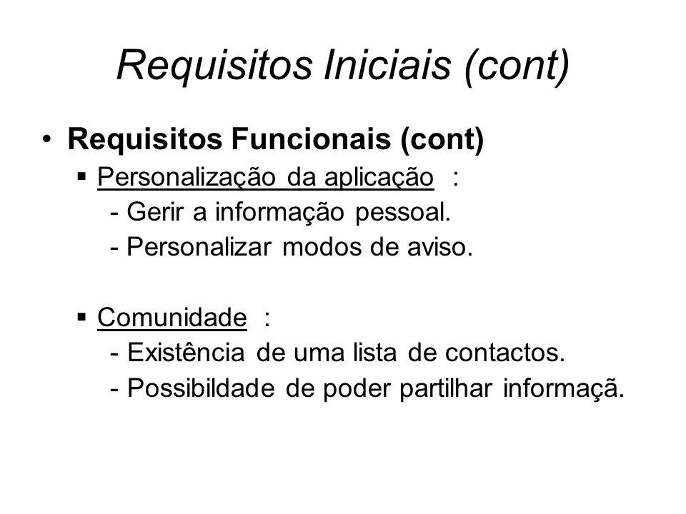Requisitos Iniciais (cont) Requisitos Funcionais (cont) Personalização da aplicação : - Gerir a informação pessoal.