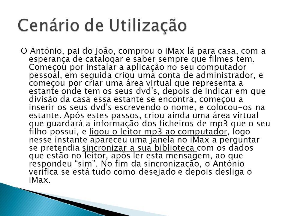 O António, pai do João, comprou o iMax lá para casa, com a esperança de catalogar e saber sempre que filmes tem.