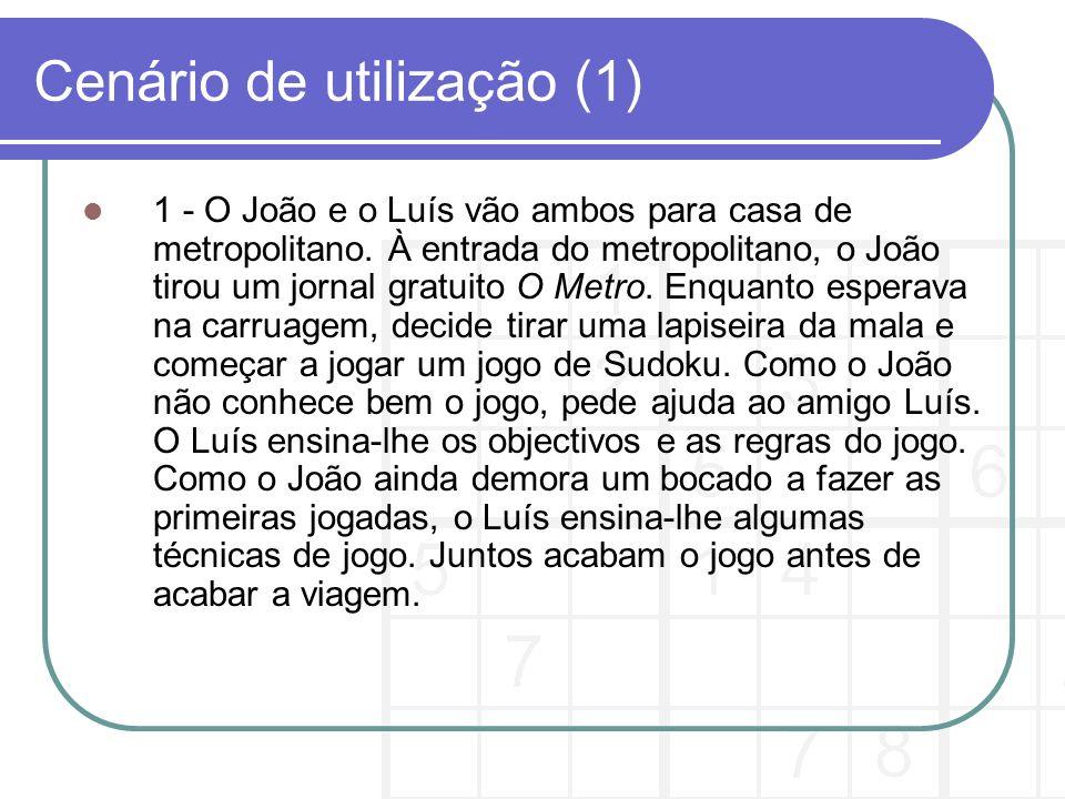 Cenário de utilização (2) 2 - O Luís liga o computador de casa abre um browser da web, liga-se ao portal www.sudoku.com e procura um tabuleiro de jogo de dificuldade média.