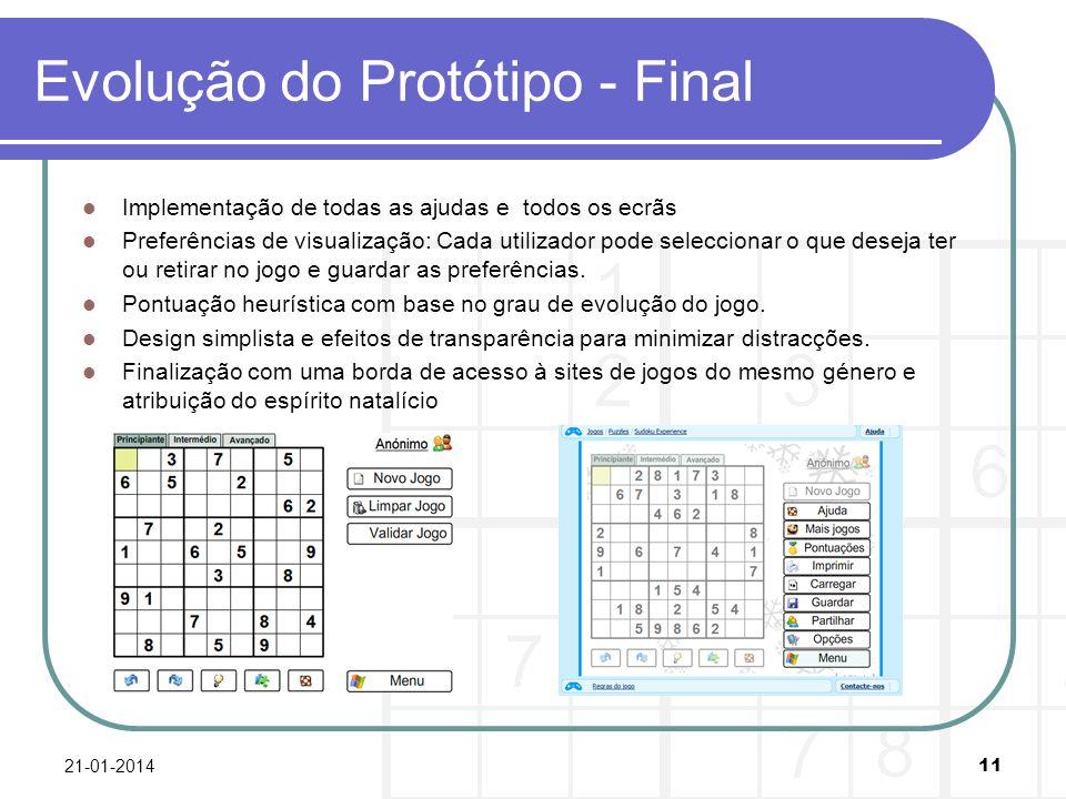 Evolução do Protótipo - Final Implementação de todas as ajudas e todos os ecrãs Preferências de visualização: Cada utilizador pode seleccionar o que deseja ter ou retirar no jogo e guardar as preferências.